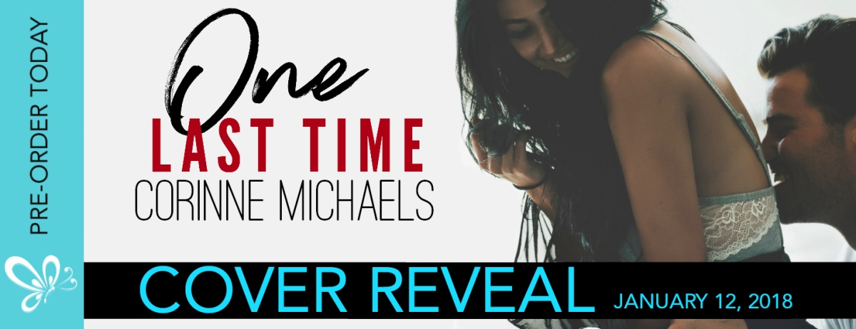 Cover Reveal! One Last Time by Corinne Michaels
