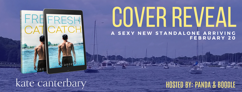 Cover Reveal! Fresh Catch by Kate Canterbary