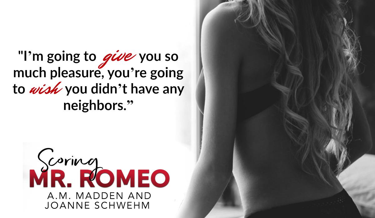 Teaser – Scoring Mr. Romeo by A.M. Madden & JoanneSchwehm