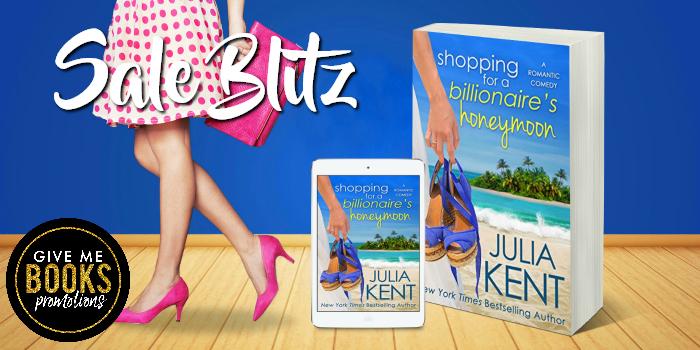 Sale Blitz! Shopping for a Billionaire's Honeymoon by JuliaKent