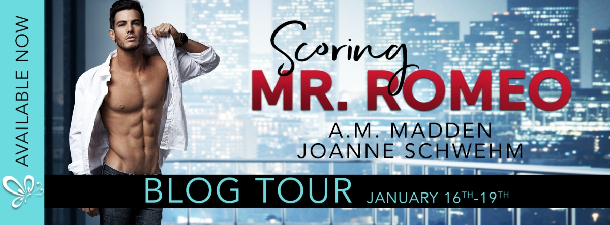 Blog Tour/Review – Scoring Mr. Romeo by A.M. Madden & Joanne Schwehm