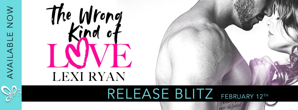 Release Day/Review – The Wrong Kind of Love by Lexi Ryan (Hint…it's the Right kind of love!)