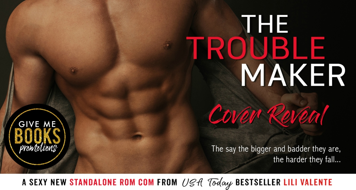 So excited for this! Cover Reveal – The Troublemaker by Lili Valente