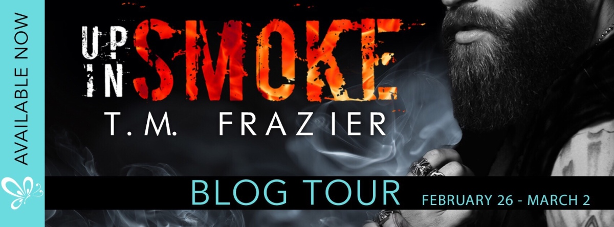 I can't get enough of this! Up In Smoke by T.M. Frazier