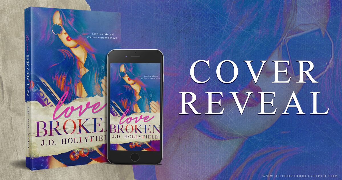 Look Here! Cover Reveal – Love Broken by JD Hollyfield