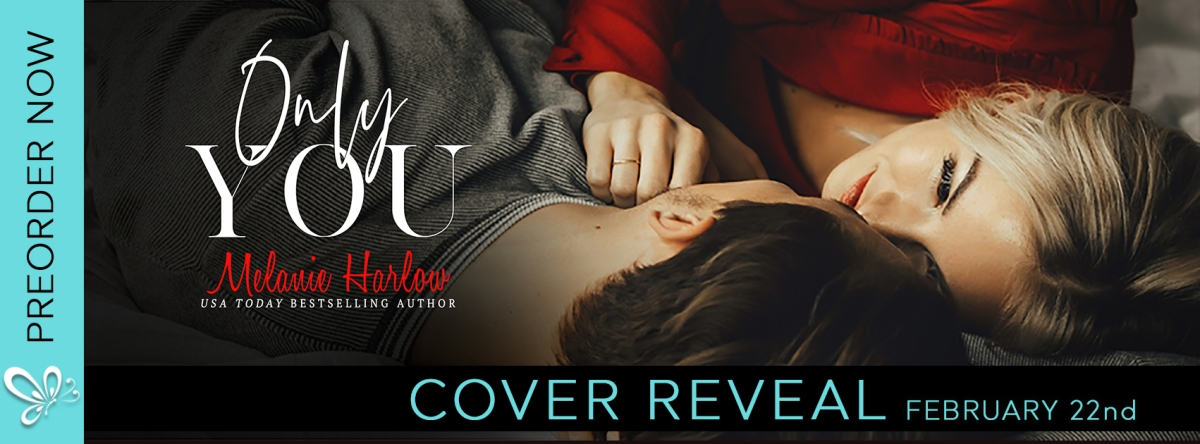 Gahhh! Cover Reveal! So excited!! Only You by Melanie Harlow