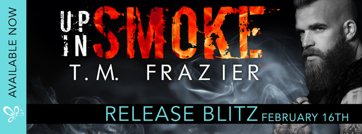 It's an Early Release and Review – Up In Smoke by T.M. Frazier