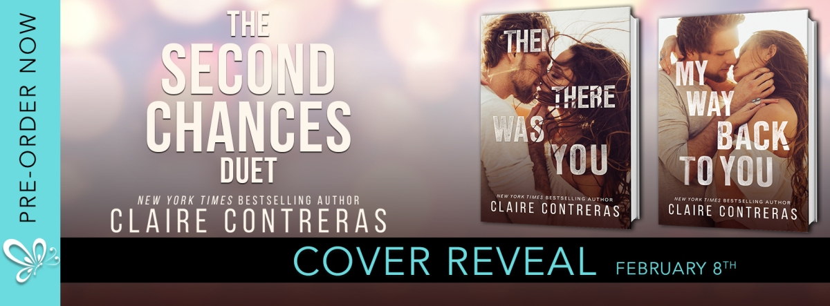 Double Your Viewing Pleasure! Cover Reveal – The Second Chances Duet by Claire Contreras