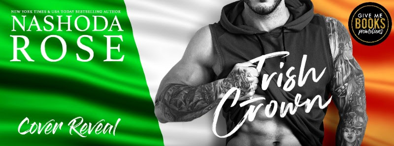 Wowza! Look at this Cover Reveal! Irish Crown by NashodaRose