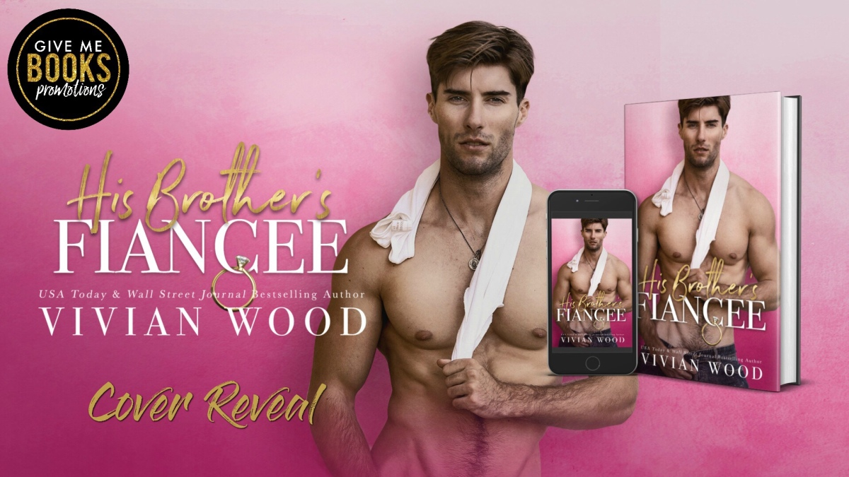 Cover Reveal!! His Brother's Fiancée by Vivian Wood
