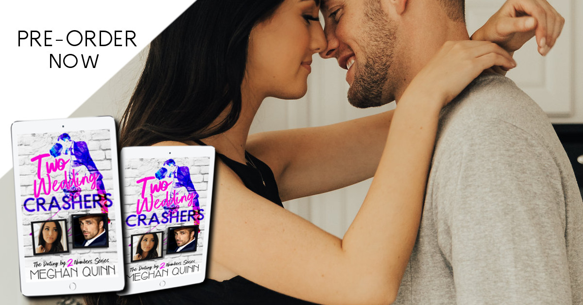 Pre-Order! Two Wedding Crashers by Meghan Quinn