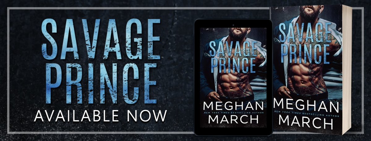 Special Excerpt! Savage Prince by Meghan March