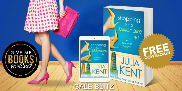 Sale! Sale! Sale! (OK, even better FREE!!) Shopping for a Billionaire by Julia Kent
