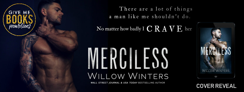 Cover Reveal! Merciless by Willow Winters