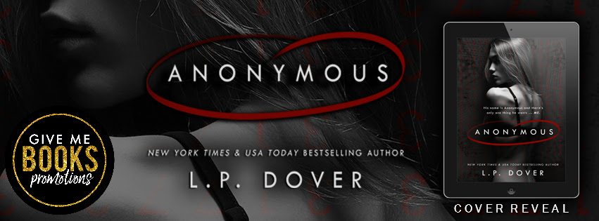 Oooo! Cover Reveal!! Anonymous by L.P. Dover