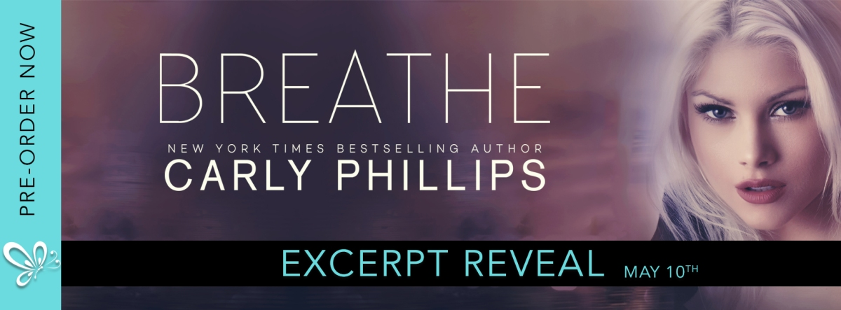 Here's a little tease for ya!! Excerpt Reveal – Breathe by CarlyPhillips