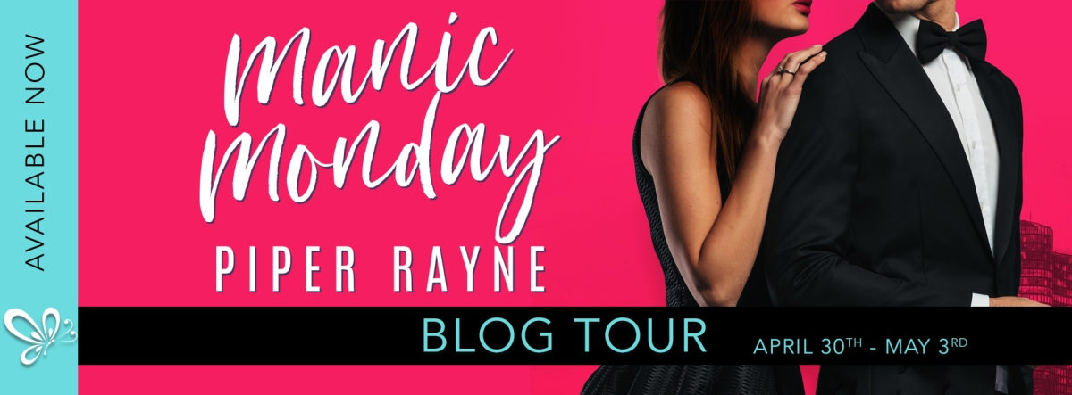 Blog Tour!!! Because I Love Piper Rayne!! Their Newest Release Manic Monday