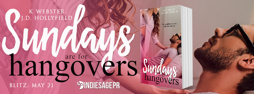 Happy Release Day & Review – Sundays Are For Hangovers by K. Webster & J.D.Hollyfield