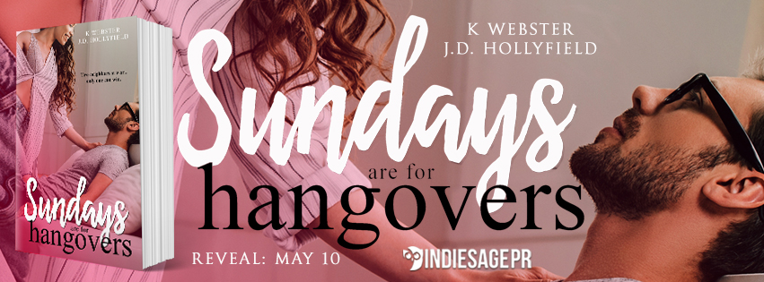 Cover Reveal! Love this! Sundays are for Hangovers by K Webster & J.D.Hollyfield