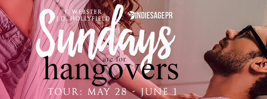 Blog Tour!! Sundays are for Hangovers by K. Webster and J.D. Hollyfield