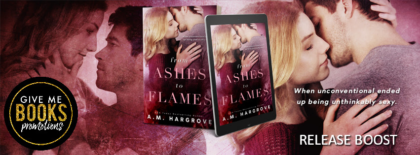Gotta Give Props for this Book! From Ashes to Flames by A.M. Hargrove