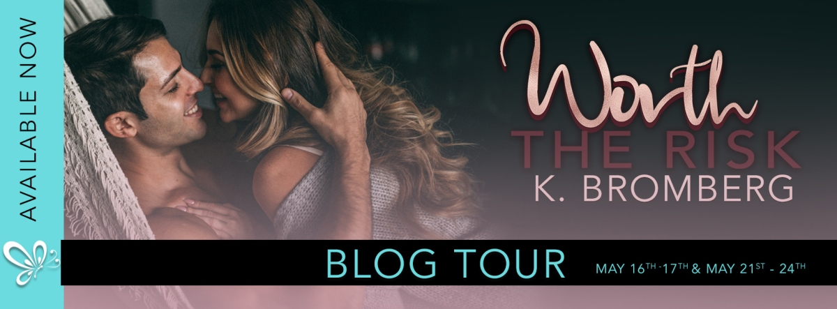 Blog Tour! Worth The Risk by K. Bromberg