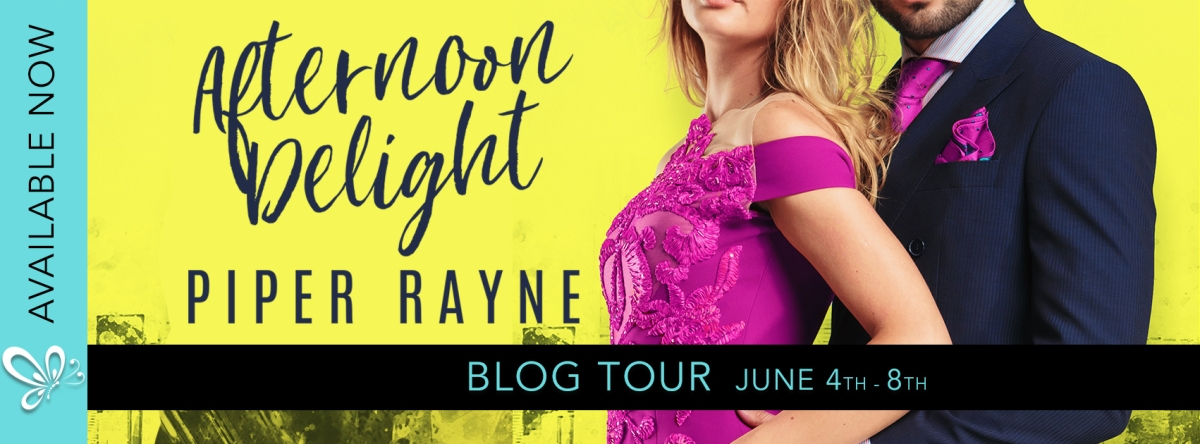 Blog Tour!!! Get your hands on this! Afternoon Delight by Piper Rayne