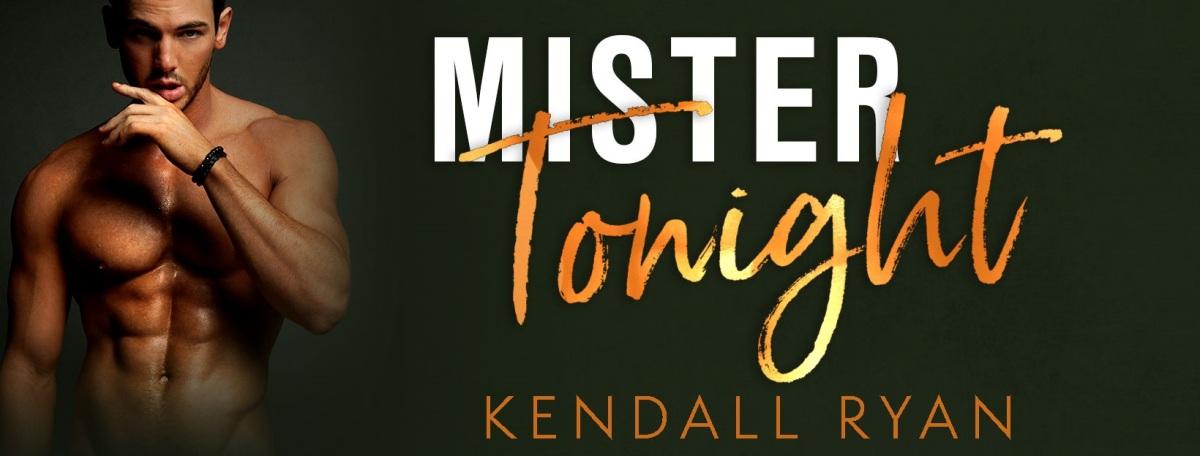 Excerpt Reveal! Mister Tonight by KendallRyan