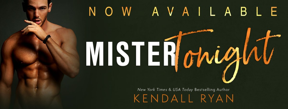 Release Day!! Mister Tonight by Kendall Ryan