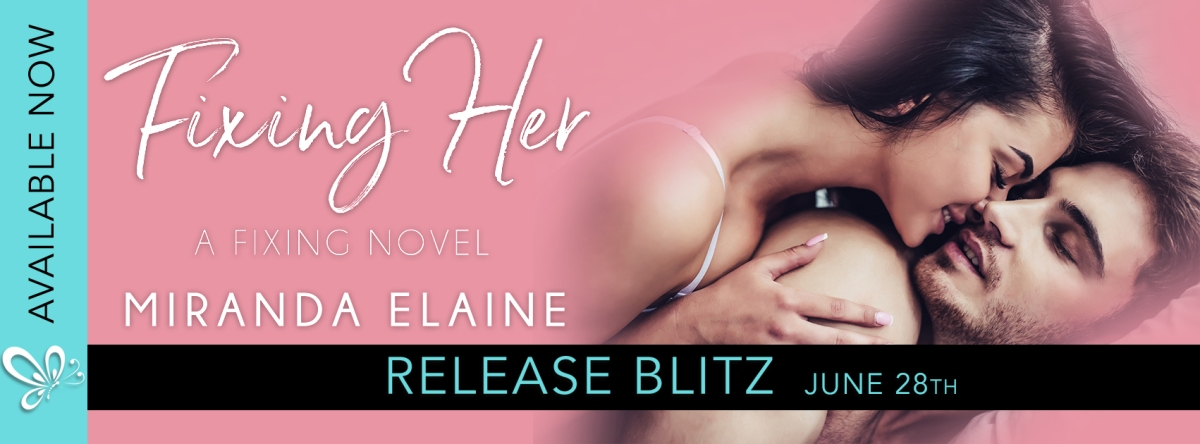 Happy Release Day & Review – Fixing Her by Debut Author MirandaElaine