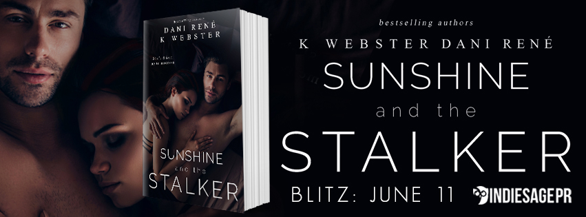 Happy Release Day & Review – Sunshine and the Stalker by Dani René and K. Webster