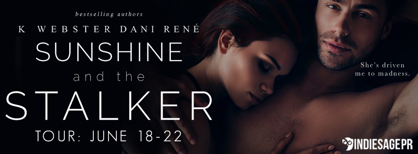 Blog Tour!! Sunshine and the Stalker by K Webster and Dani René