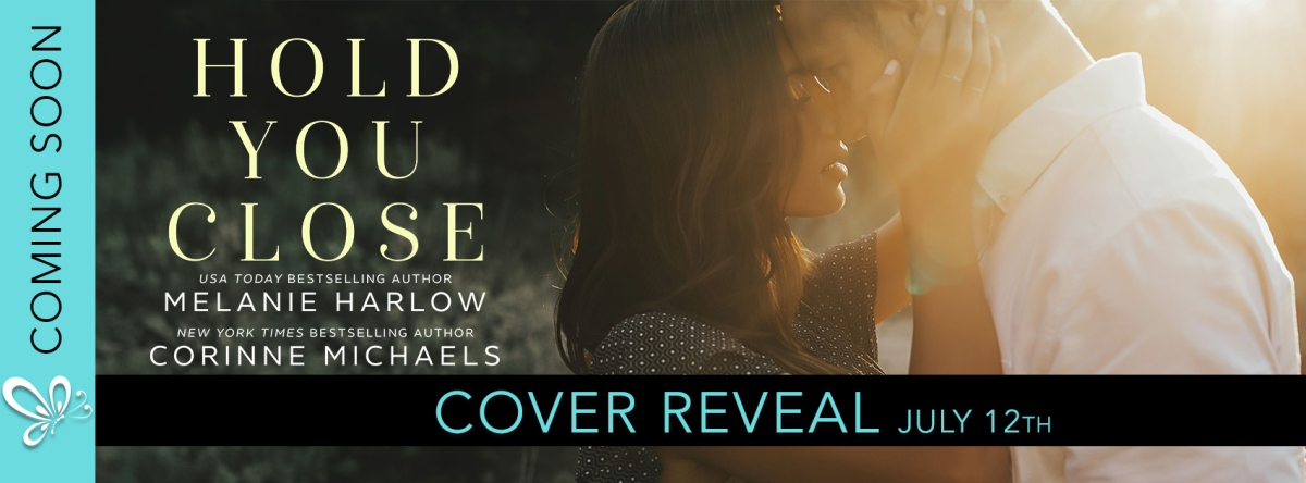 Woo Hoo!! Cover Reveal! Hold You Close by Melanie Harlow & Corinne Michaels