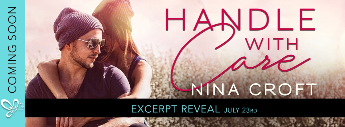 Excerpt Reveal! Handle With Care by NinaCroft