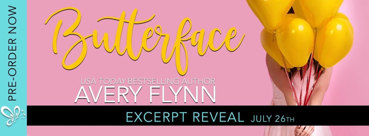 Whoop! Excerpt Reveal! Butterface by AveryFlynn