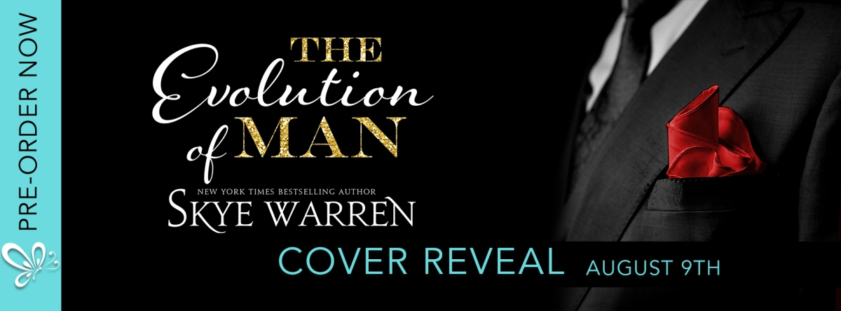 Cover Reveal – The Evolution of Man by Skye Warren