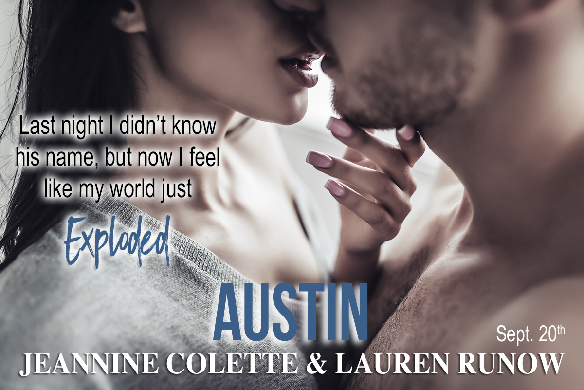 Excerpt Reveal!! Austin by Jeannine Colette and LaurenRunow