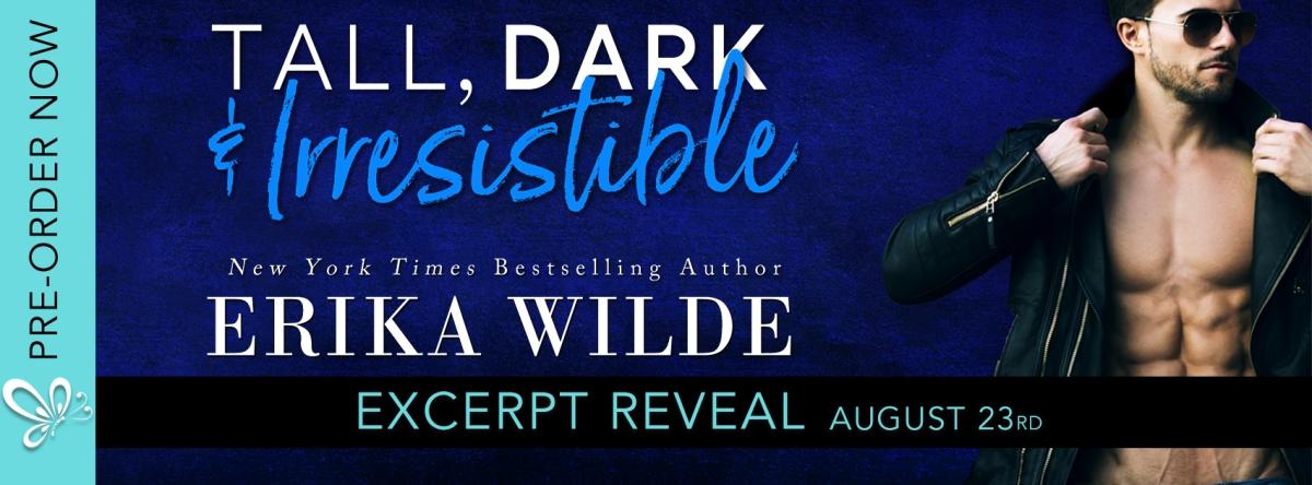 Excerpt!! Pre-Order Tall, Dark & Irresistible by ErikaWilde