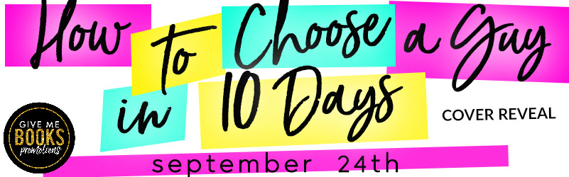 Cover Reveal!! How to Choose a Guy in 10 Days by LilaMonroe