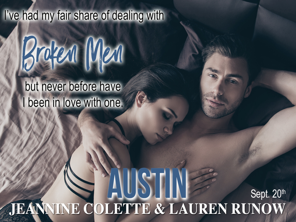 Here's a tease! Just for you…. Austin by Jeannine Colette and LaurenRunow
