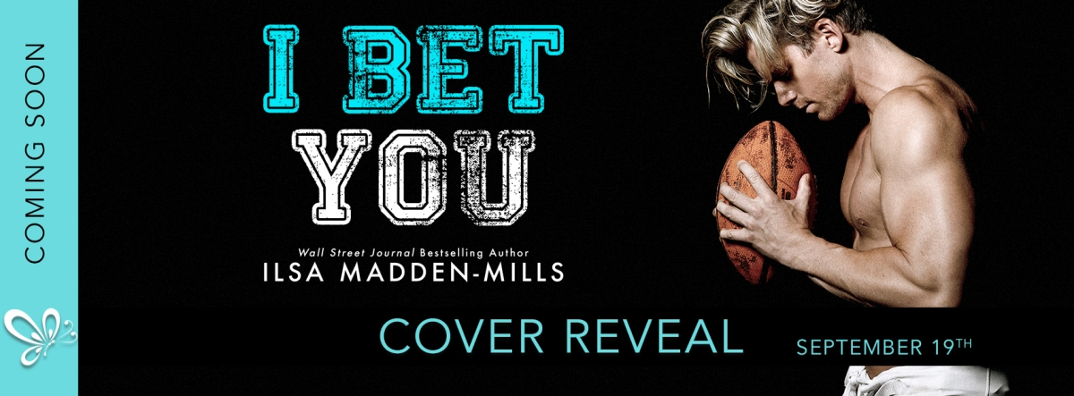 Cover Reveal!! I Bet You by Ilsa Madden-Mills