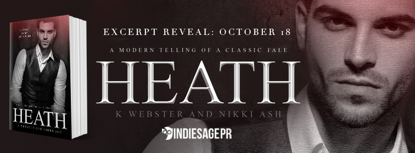 Oh my me!! Excerpt Reveal – Heath by K. Webster & Nikki Ash