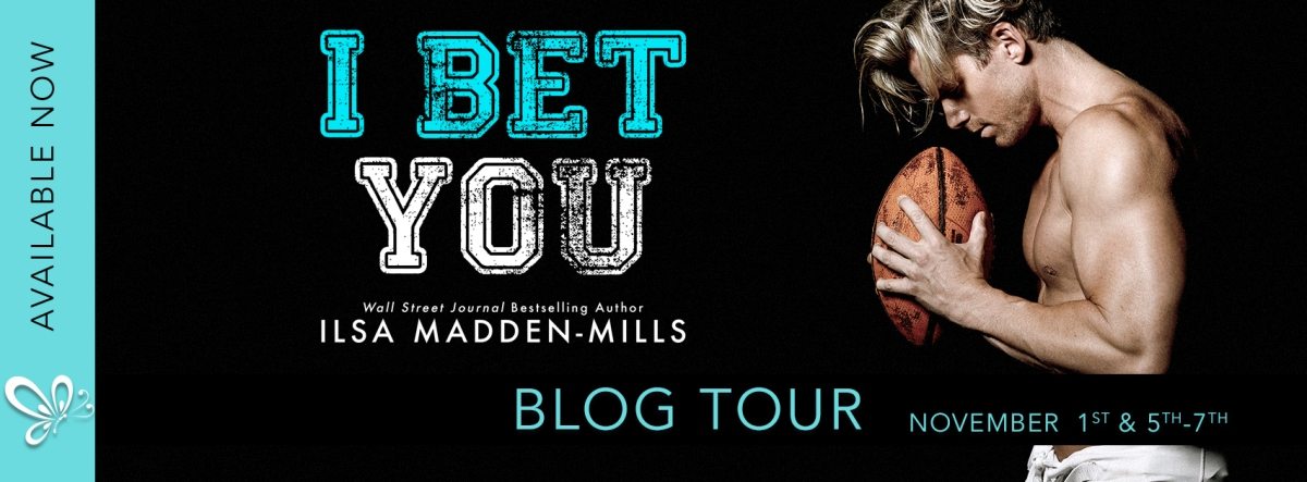 Blog Tour!! I Bet You by Ilsa MaddenMills