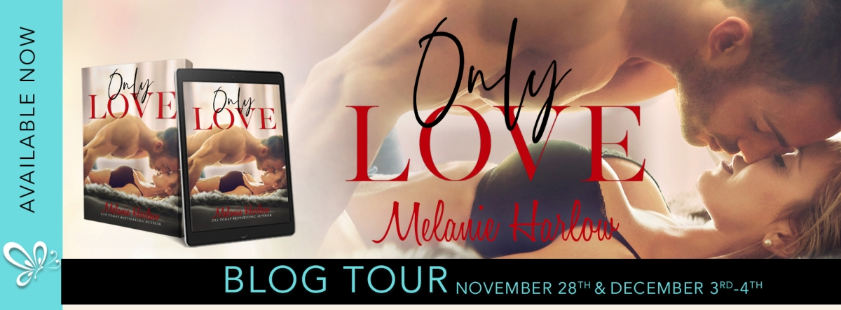 Blog Tour!! Only Love by Melanie Harlow
