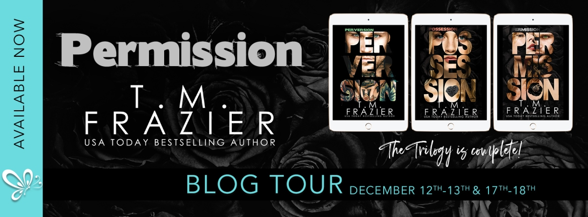 Blog Tour!! Permission by T.M. Frazier  The Trilogy is complete!!