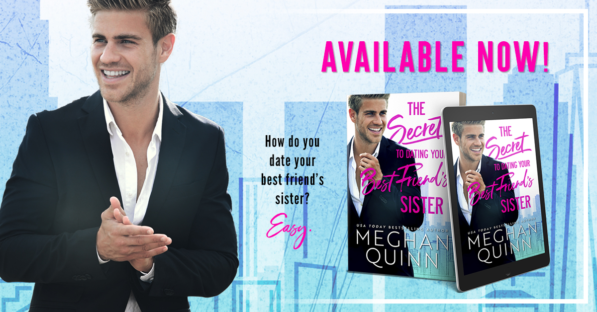Happy Release Day & Review!! The Secret to Dating Your Best Friend's Sister by MeghanQuinn