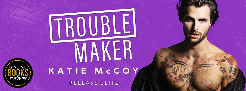 Happy Release Day & Review!!  Troublemaker by Katie McCoy