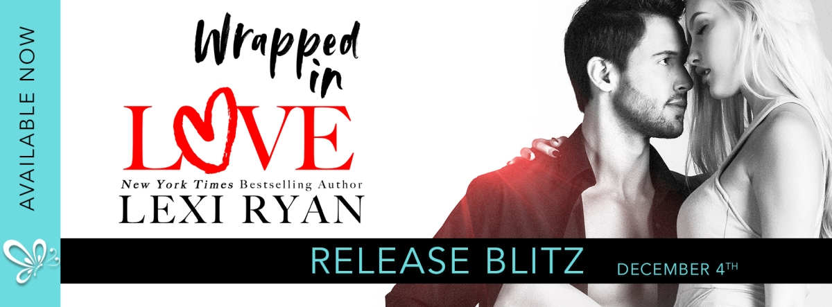 Happy Release Day & Review!! Wrapped in Love by Lexi Ryan