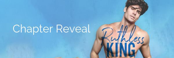 Chapter Reveal!! Ruthless King by Maya Hughes!!
