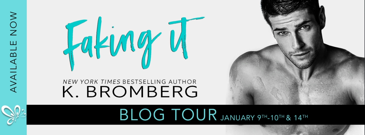 Blog Tour!! Faking It by K.Bromberg